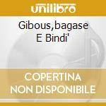 GIBOUS,BAGASE E BINDI' cd musicale di Lou Dalfin