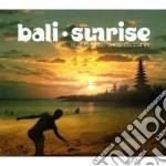 Various - Bali Sunrise cd musicale di ARTISTI VARI