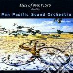 Pan Pacific Sound Orchestra - Hits Of Pink Floyd cd musicale di PAN PACIFIC SOUND ORCHESTRA