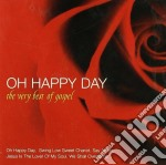 Oh Happy Day - The Very Best Of Gospel cd musicale di ARTISTI VARI