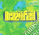 Various - Brazilified cd musicale di ARTISTI VARI