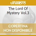 THE LORD OF MYSTERY VOL.3 cd musicale di ARTISTI VARI