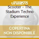 Scooter - The Stadium Techno Experience cd musicale di Scooter