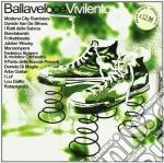 Balla Veloce Vivi Lento cd musicale di ARTISTI VARI