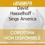 Sings america cd musicale di David Hasselhoff