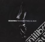 Deasonika - Piccoli Dettagli Al Buio cd musicale di DEASONIKA
