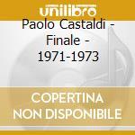 FINALE (1971-1973) cd musicale di Paolo Castaldi