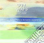 Soul Ways Round About The Lounge cd musicale di ARTISTI VARI
