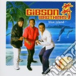 Gibson Brothers - Blue Island cd musicale di Brothers Gibson