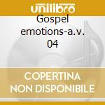 Gospel emotions-a.v. 04 cd musicale di ARTISTI VARI