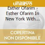 CD - OFARIM, ESTHER - IN NEW YORK - WITH BOBBY cd musicale di OFARIM, ESTHER