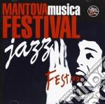 Mantova Musica Festival - Jazz cd musicale di ARTISTI VARI