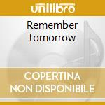 Remember tomorrow cd musicale