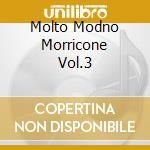 MOLTO MODNO MORRICONE VOL.3 cd musicale di Artisti Vari