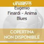 ANIMA BLUES cd musicale di Eugenio Finardi