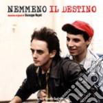 Giuseppe Napoli - Nemmeno Il Destino cd musicale di O.S.T.