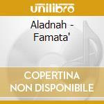FAMATA'? cd musicale di ALADNAH