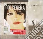 UN MONDO PERFETTO/Spec.Ed.+DVD cd musicale di DOLCENERA