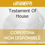 TESTAMENT OF HOUSE 3 cd musicale di AA.VV.