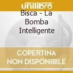 LA BOBBA INTELLIGENTE cd musicale di BISCA
