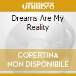 DREAMS ARE MY REALITY cd musicale di SANDERSON RICHARD