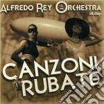 Alfredo Rey E La Sua Orchestra - Canzoni Rubate cd musicale di Alfredo Rey