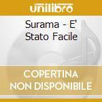 E' STATO FACILE cd musicale di SURAMA