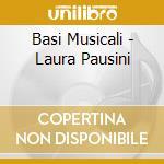 BASI MUSICALI - LAURA PAUSINI cd musicale di Basi Musicali