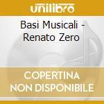 BASI MUSICALI - RENATO ZERO cd musicale di Basi Musicali