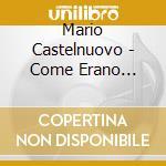 COME ERANO VENUTE BUONE LE CIL cd musicale di Mario Castelnuovo