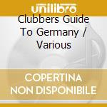 V/A - Clubbers Guide To Germany cd musicale di ARTISTI VARI