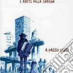 I Ratti Della Sabina - A Passo Lento cd musicale di RATTI DELLA SABINA