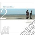 MUSICA NUDA 2 cd musicale di MAGONI PETRA FERRUCCIO SPINETT