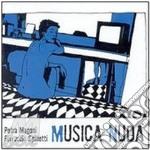 MUSICA NUDA cd musicale di MAGONI-SPINETTI