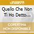 QUELLO CHE NON TI HO DETTO (SCUSAMI) cd
