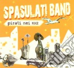 PIRATI NEI MHZ cd musicale di Band Spasulati