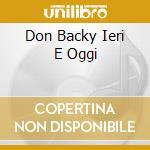 DON BACKY IERI E OGGI cd musicale di Backy Don