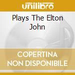PLAYS THE ELTON JOHN cd musicale di Royal philharmonic o