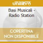 RADIO STATION cd musicale di BASI MUSICALI
