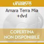 AMARA TERRA MIA +DVD cd musicale di RADIODERVISH