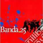 Banda Osiris - Banda 25 cd musicale di Osiris Banda