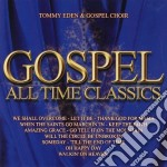 GOSPEL ALL TIME CLASSICS cd musicale di EDEN TOMMY & THE GOSPEL CHOIR