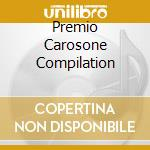 PREMIO CAROSONE COMPILATION cd musicale di ARTISTI VARI
