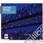 Young,lester - These Foolish Things cd musicale di Lester Young