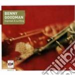 Benny Goodman - Clarinet A La King cd musicale di Benny Goodman