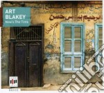 Art Blakey - Now's The Time cd musicale di Art Blakey