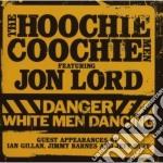 Hoochie Coochie Men - Danger cd musicale di Lord jon hoochie coo