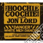 DANGER:WHITE MEN DANCING  (CD + DVD) cd musicale di HOOCHIE COOCHIE MEN