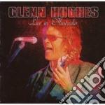 Glenn Hughes - Live In Australia cd musicale di Glenn Hughes