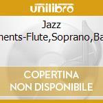 Jazz Instruments-Flute,Soprano,Baritone, cd musicale di ARTISTI VARI